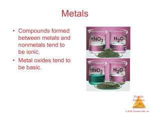 Metals • Compounds formed between metals and nonmetals tend to