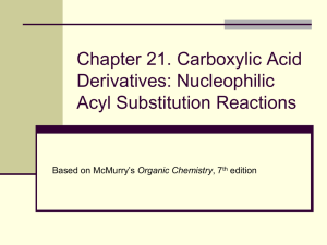 Chapter 21. Carboxylic Acid Derivatives: Nucleophilic Acyl Substitution Reactions Organic Chemistry