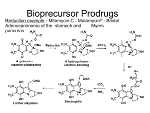 Bioprecursor Prodrugs Reduction example - Mitomycin C - Mutamycin - Bristol Myers