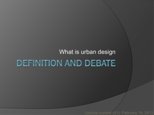 What is urban design Lecture number (01): February 19, 2012