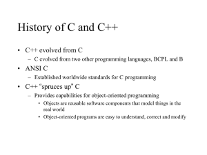 History of C and C++ • C++ evolved from C