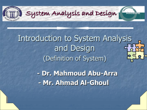 Introduction to System Analysis and Design System Analysis and Design (Definition of System)