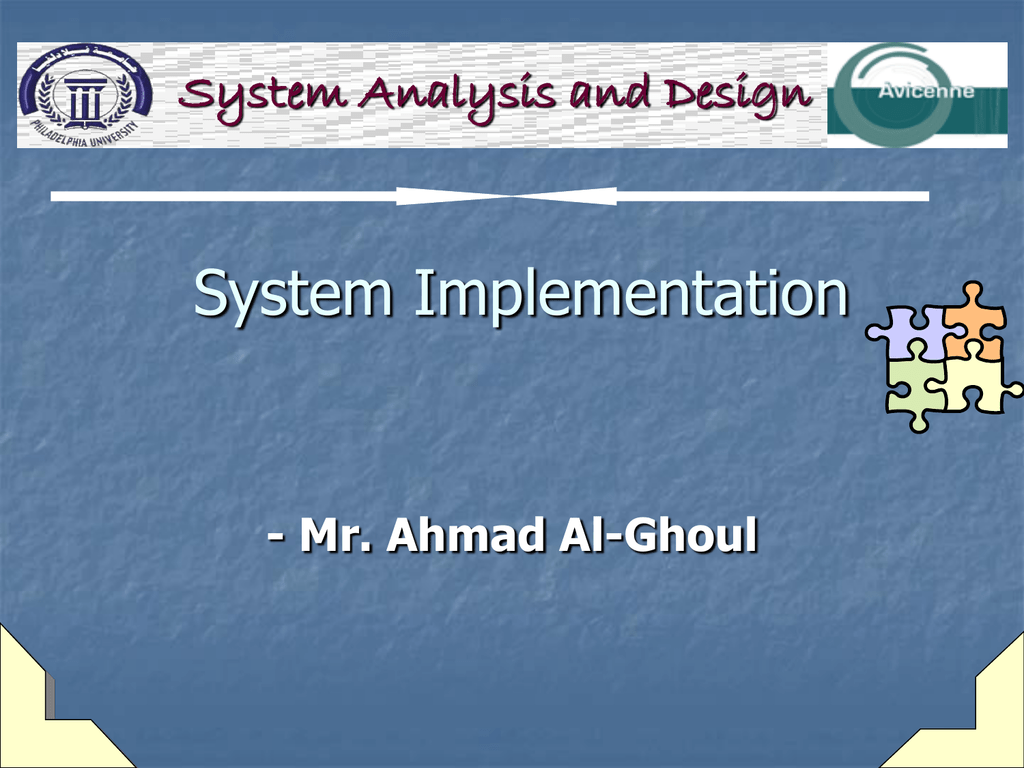 System Implementation System Analysis And Design Mr Ahmad Al Ghoul