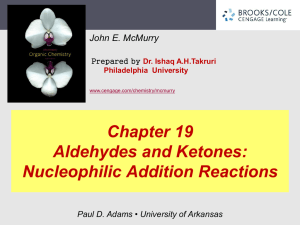 Chapter 19 Aldehydes and Ketones: Nucleophilic Addition Reactions John E. McMurry