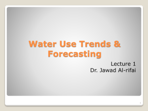 Water Use Trends & Forecasting Lecture 1 Dr. Jawad Al-rifai