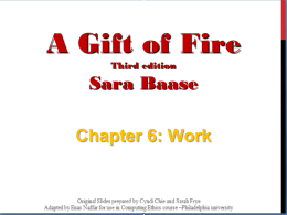 A Gift of Fire Sara Baase Chapter 6: Work Third edition