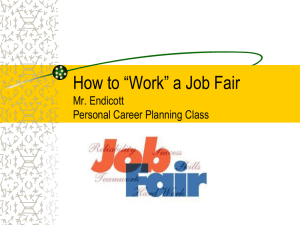 "How to ""Work"" a Job Fair Mr. Endicott Personal Career Planning Class"