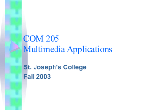 COM 205 Multimedia Applications St. Joseph's College Fall 2003