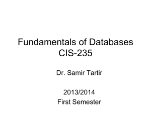 Fundamentals of Databases CIS-235 Dr. Samir Tartir 2013/2014