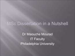 MSc Dissertation in a Nutshell Dr Maouche Mourad IT Faculty Philadelphia University