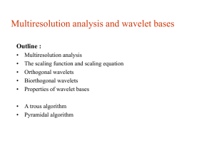 Multiresolution analysis and wavelet bases Outline :