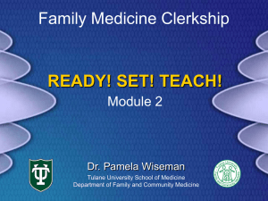 READY! SET! TEACH! Family Medicine Clerkship Module 2 Dr. Pamela Wiseman