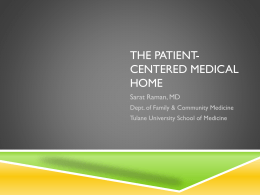 THE PATIENT- CENTERED MEDICAL HOME Sarat Raman, MD