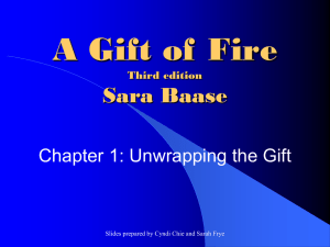 A Gift of Fire Sara Baase Chapter 1: Unwrapping the Gift Third edition