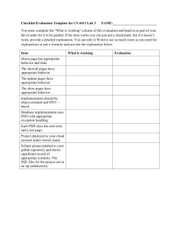 "Checklist/Evaluation Template for CS 4413 Lab 3    ... You must complete the ""What is working"" column of this... lab in order for it to be graded. If the..."
