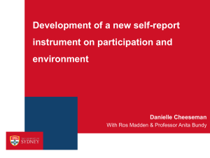 Development of a new self-report instrument on participation and environment Danielle Cheeseman