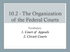 10.2 - The Organization of the Federal Courts 2. Circuit Courts
