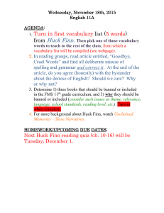 Huck Finn. Turn in first vocabulary 5 words list (