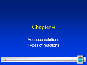 Chapter 4 Aqueous solutions Types of reactions 1
