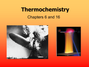 Thermochemistry Chapters 6 and 16