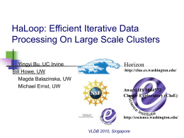 HaLoop: Efficient Iterative Data Processing On Large Scale Clusters Horizon