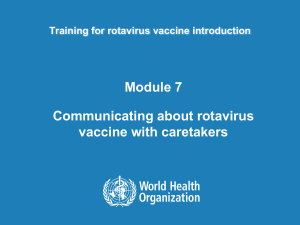 Module 7 Communicating about rotavirus vaccine with caretakers Training for rotavirus vaccine introduction
