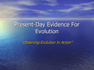 "Present-Day Evidence For Evolution ""Observing Evolution In Action"""