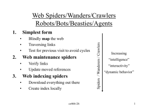 Web Spiders/Wanders/Crawlers Robots/Bots/Beasties/Agents 1. Simplest form