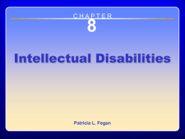 8 Intellectual Disabilities C H A P T E R Patricia L. Fegan