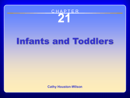 21 Infants and Toddlers C H A P T E R Cathy Houston-Wilson
