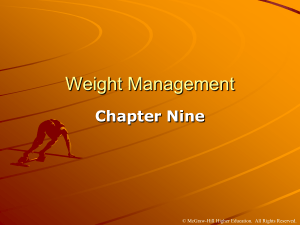 Weight Management Chapter Nine © McGraw-Hill Higher Education.  All Rights Reserved.