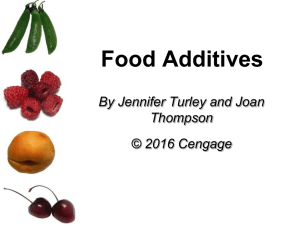 Food Additives By Jennifer Turley and Joan Thompson © 2016 Cengage