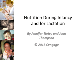 Nutrition During Infancy and for Lactation By Jennifer Turley and Joan Thompson