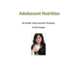 Adolescent Nutrition By Jennifer Turley and Joan Thompson © 2016 Cengage