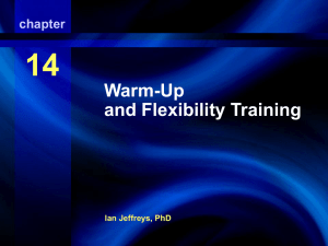14 Warm-Up and Flexibility Training Warm-Up and Stretching