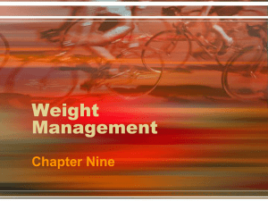 Weight Management Chapter Nine © 2011 McGraw-Hill Higher Education.  All rights reserved.