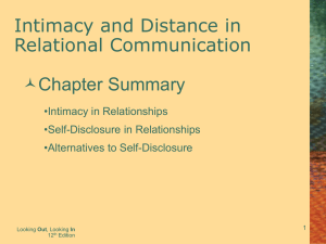 Intimacy and Distance in Relational Communication Chapter Summary •Intimacy in Relationships