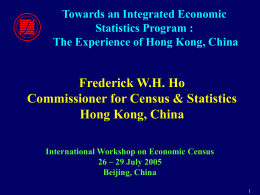 Frederick W.H. Ho Commissioner for Census & Statistics Hong Kong, China
