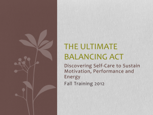 THE ULTIMATE BALANCING ACT Discovering Self-Care to Sustain Motivation, Performance and