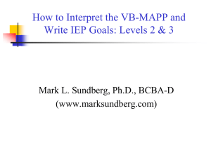 How to Interpret the VB-MAPP and Mark L. Sundberg, Ph.D., BCBA-D (www.marksundberg.com)