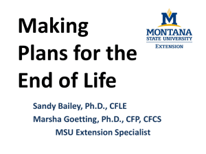 Making Plans for the End of Life Sandy Bailey, Ph.D., CFLE