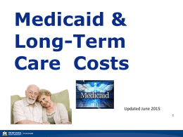 Medicaid & Long-Term Care  Costs Updated June 2015