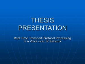 THESIS PRESENTATION Real Time Transport Protocol Processing in a Voice over IP Network