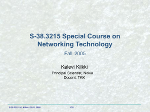S-38.3215 Special Course on Networking Technology Fall 2005 Kalevi Kilkki
