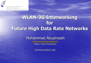 WLAN-3G Interworking for Future High Data Rate Networks Mohammad Abualreesh