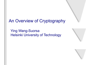 An Overview of Cryptography Ying Wang-Suorsa Helsinki University of Technology