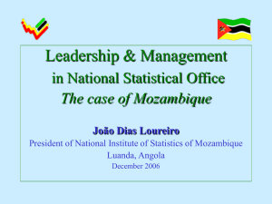 Leadership & Management in National Statistical Office The case of Mozambique