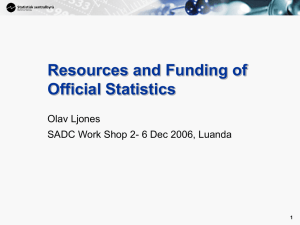 Resources and Funding of Official Statistics Olav Ljones