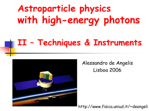 with high-energy photons Astroparticle physics II – Techniques & Instruments Alessandro de Angelis