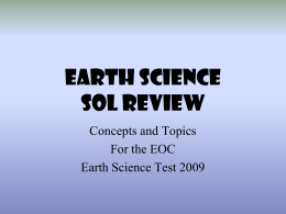 EARTH SCIENCE SOL REVIEW Concepts and Topics For the EOC